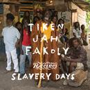 Slavery Days/Tiken Jah Fakoly