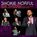 How I Got Over...Songs That Carried Us/Smokie Norful