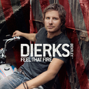 Feel That Fire/Dierks Bentley