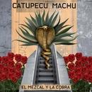 El Mezcal Y La Cobra/Catupecu Machu