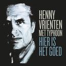 Hier Is Het Goed (feat. Typhoon)/Henny Vrienten