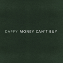 Money Can't Buy/Dappy