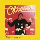 I Need Some Money/Chicco