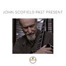 Past Present/John Scofield