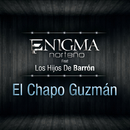 El Chapo Guzmán (feat. Los Hijos De Barrón)/Enigma Norteño