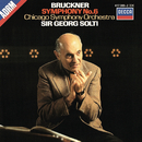 Bruckner: Symphony No. 6/Sir Georg Solti, Chicago Symphony Orchestra