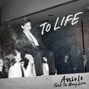 To Life (Radio Edit) (feat. Too Many Zooz)/Ansolo