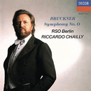 Bruckner: Symphony No. 0; Overture in G minor/Riccardo Chailly, Radio-Symphonie-Orchester Berlin