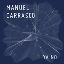 Ya No/Manuel Carrasco
