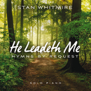 He Leadeth Me: Hymns By Request/Stan Whitmire