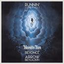 Runnin' (Lose It All) (feat. Beyoncé, Arrow Benjamin)/Naughty Boy