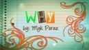 Why(Lyric Video)/Myk Perez