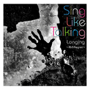 Longing ~雨のRegret~/SING LIKE TALKING