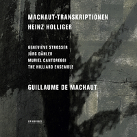 Holliger: Machaut - Transkriptionen