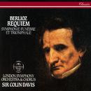 Berlioz: Requiem; Symphonie funèbre et triomphale/Sir Colin Davis, London Symphony Chorus, London Symphony Orchestra