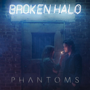 Broken Halo/Phantoms