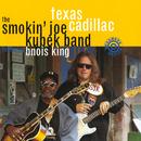 Texas Cadillac (feat. Bnois King)/The Smokin' Joe Kubek Band