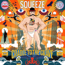 Cradle To The Grave (Deluxe)/Squeeze