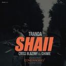Shaii (feat. Criss Blaziny, Chimie)/Tranda