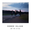 Can't Feel My Face/Ember Island