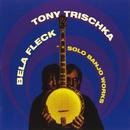 Solo Banjo Works/Béla Fleck, Tony Trischka