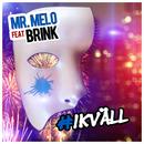 #Ikväll (feat. Brink)/Mr. Melo