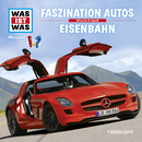02: Faszination Autos / Eisenbahn/Was Ist Was
