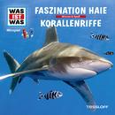 03: Faszination Haie / Korallenriffe/Was Ist Was