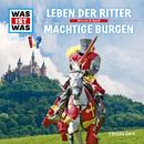 04: Leben der Ritter / Mächtige Burgen/Was Ist Was