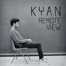 Remote View/Kyan