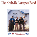 My Native Home/The Nashville Bluegrass Band