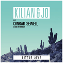 Little Love (feat. Conrad Sewell, Sons Of Midnight)/Kilian & Jo
