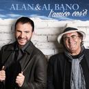 L'Amico Cos'é (feat. Al Bano)/Alan