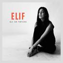 Als ich fortging (EP)/Elif