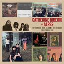 Intégrale des albums studio/Catherine Ribeiro + Alpes