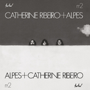 N°2/Catherine Ribeiro + Alpes