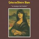 Le temps de l'autre/Catherine Ribeiro + Alpes