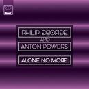Alone No More/Philip George, Anton Powers