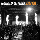 Ultra (Original Mix)/Gerald Le Funk