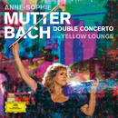 Bach: Double Concerto (Live From Yellow Lounge)/Anne-Sophie Mutter