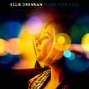 Close Your Eyes/Ellie Drennan