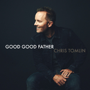 Good Good Father/Chris Tomlin