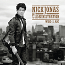 Who I Am/Nick Jonas & The Administration