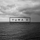 Matchstick/Yuma X