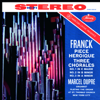 Franck: Piece Heroique; Three Chorales(Remastered 2015)/Marcel Dupre