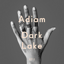 Dark Lake (EP 1)/Adiam