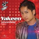Yakeen/PawanDeep Rajan