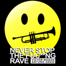 Never Stop The Fuc**ng Rave (Radio Edit)/Víctor Magan, Arturo Grao