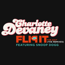 Flip It (The Edit) (The Remixes) (feat. Snoop Dogg)/Charlotte Devaney