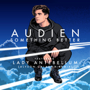 Something Better (Alyson Calagna Extended Mix) (feat. Lady Antebellum)/Audien